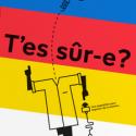 """Expo interactive """"T'es sûr-e?"""""""